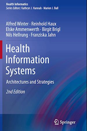 Health Information Systems : Architectures and Strategies