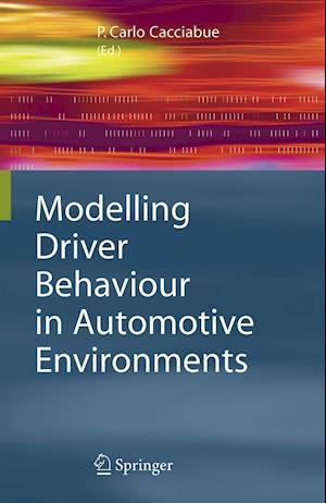 Modelling Driver Behaviour in Automotive Environments : Critical Issues in Driver Interactions with Intelligent Transport Systems