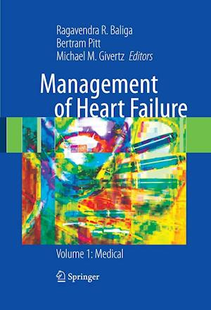 Management of Heart Failure : Volume 1: Medical