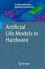 Artificial Life Models in Hardware af Andrew Adamatzky, Maciej Komosinski
