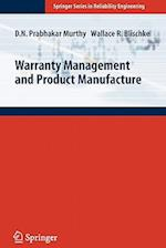 Warranty Management and Product Manufacture (Springer Series in Reliability Engineering)