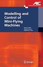 Modelling and Control of Mini-Flying Machines af Rogelio Lozano, Pedro Castillo Garcia, Alejandro Enrique Dzul