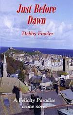 Just Before Dawn (Felicity Paradise Crime Novel)