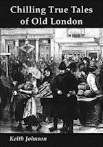 Chilling True Tales of Old London