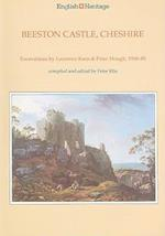 Beeston Castle, Cheshire (Archaeological Report English Heritage, nr. 23)
