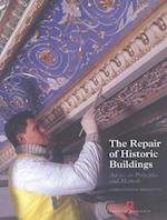 The Repair of Historic Buildings (Aspects of Conservation, nr. 3)