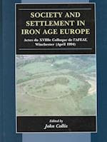 Society and Settlement in Iron Age Europe (Sheffield Archaeological Monographs, nr. 11)