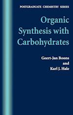 Organic Synthesis with Carbohydrates (Postgraduate Chemistry Series)