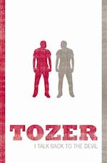 I Talk Back to the Devil (Tozer Classics Series)