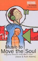 Music to Move the Soul (Youthwork The Resources)