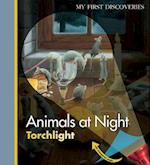 Animals at Night (My First DiscoveriesTorchlight)