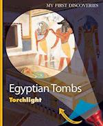 Egyptian Tombs (My First DiscoveriesTorchlight, nr. 46)