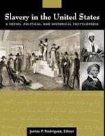 Slavery in the United States: A Social, Political, and Historical Encyclopedia [2 volumes]