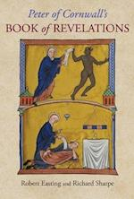 Peter of Cornwall's Book of Revelations (British Writers of the Middle Ages and the Early Modern Period, nr. 5)