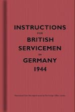 Instructions for British Servicemen in Germany, 1944 (Instructions for Servicemen S)