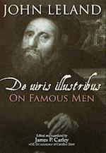 De Uiris Illustribus / On Famous Men af John Leland