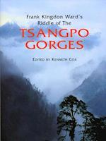 Frank Kingdon Ward's Riddle of the Tsangpo Gorges af Kenneth Cox, Ken Storm Jr, Ian Baker