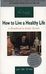 How to Live a Healthy Life af Jan De Vries
