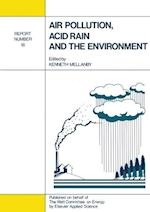 Air Pollution, Acid Rain and the Environment (Watt Committee Report, nr. 18)