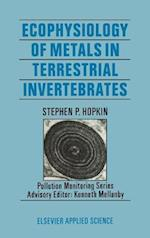 Ecophysiology of Metals in Terrestrial Invertebrates (Pollution monitoring Series)