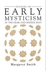 Studies in Early Mysticism in the Near and Middle East (Mystical Classics of the World S)