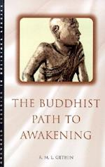 The Buddhist Path to Awakening (Oneworld Classics in Religious Studies S)