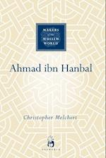 Ahmad Ibn Hanbal (Makers Of The Muslim World)