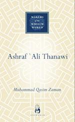 Ashraf Ali Thanawi (Makers Of The Muslim World)