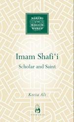 Imam Shafi'i (Makers Of The Muslim World)