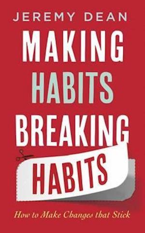 Bog, paperback Making Habits, Breaking Habits af Jeremy Dean