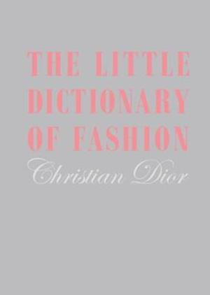 Bog, hardback The Little Dictionary of Fashion af Christian Dior
