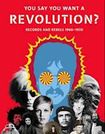 You Say You Want a Revolution?: Records and Rebels 1966-1970 af Victoria Broackes