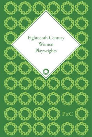 Eighteenth-Century Women Playwrights