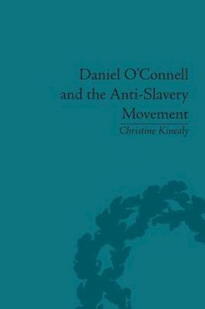 Daniel O'Connell and the Anti-Slavery Movement : 'The Saddest People the Sun Sees'