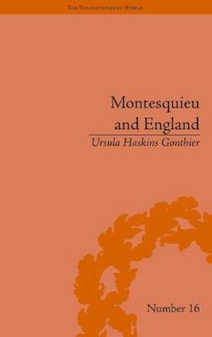 Montesquieu and England : Enlightened Exchanges, 1689-1755