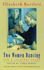 Two Women Dancing af Elizabeth Bartlett, Carol Rumens