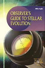 Observer's Guide to Stellar Evolution (Patrick Moores Practical Astronomy Paperback)