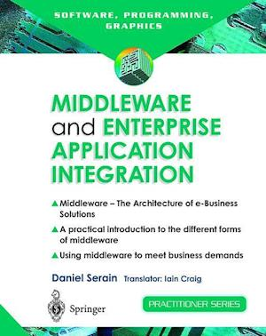 Middleware and Enterprise Application Integration : The Architecture of e-Business Solutions