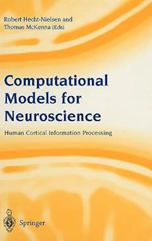 Computational Models for Neuroscience : Human Cortical Information Processing