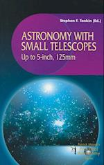Astronomy with Small Telescopes (Patrick Moores Practical Astronomy Paperback)