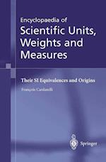 Encyclopaedia of Scientific Units, Weights and Measures : Their SI Equivalences and Origins