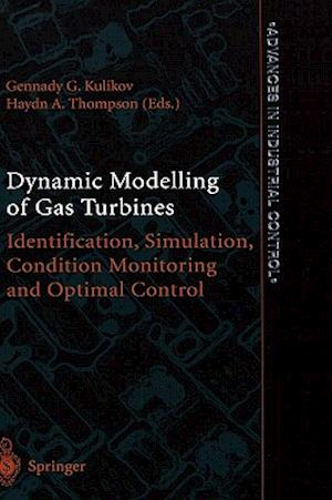 Dynamic Modelling of Gas Turbines: Identification, Simulation, Condition Monitoring and Optimal Control