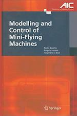 Modelling and Control of Mini-Flying Machines af Pedro Castillo Garcia, Alejandro Enrique Dzul, Rogelio Lozano
