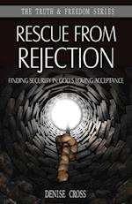 Rescue from Rejection (The Truth Freedom Series)