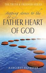 Stepping Stones to the Father Heart of God (The Truth Freedom Series)