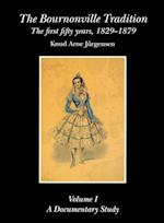 The Bournonville Tradition: the First Fifty Years, 1829-1879