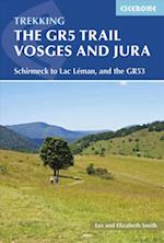 GR5 Trail, The: Vosges and Jura : Schirmeck to Lac Leman, and the GR53 (2nd ed. Apr. 17)