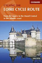 Loire Cycle Route, Cycling the: From the Source in the Massif Central to the Atlantic Coast (2nd ed. Apr. 17)
