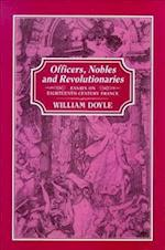 Officers, Nobles and Revolutionaries af William Doyle