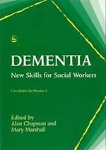 Dementia (Case Studies for Practice, nr. 5)